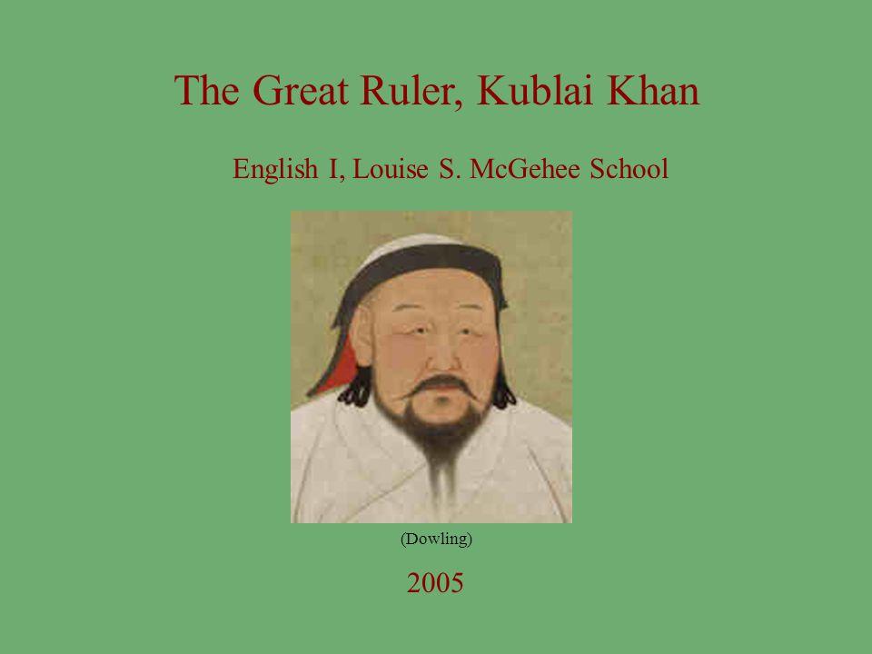 The Great Ruler, Kublai Khan English I, Louise S. McGehee School 2005 (Dowling)