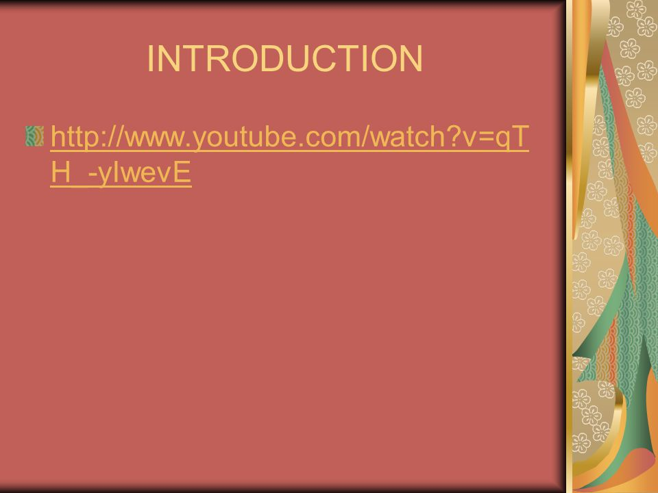 INTRODUCTION http://www.youtube.com/watch?v=qT H_-yIwevE