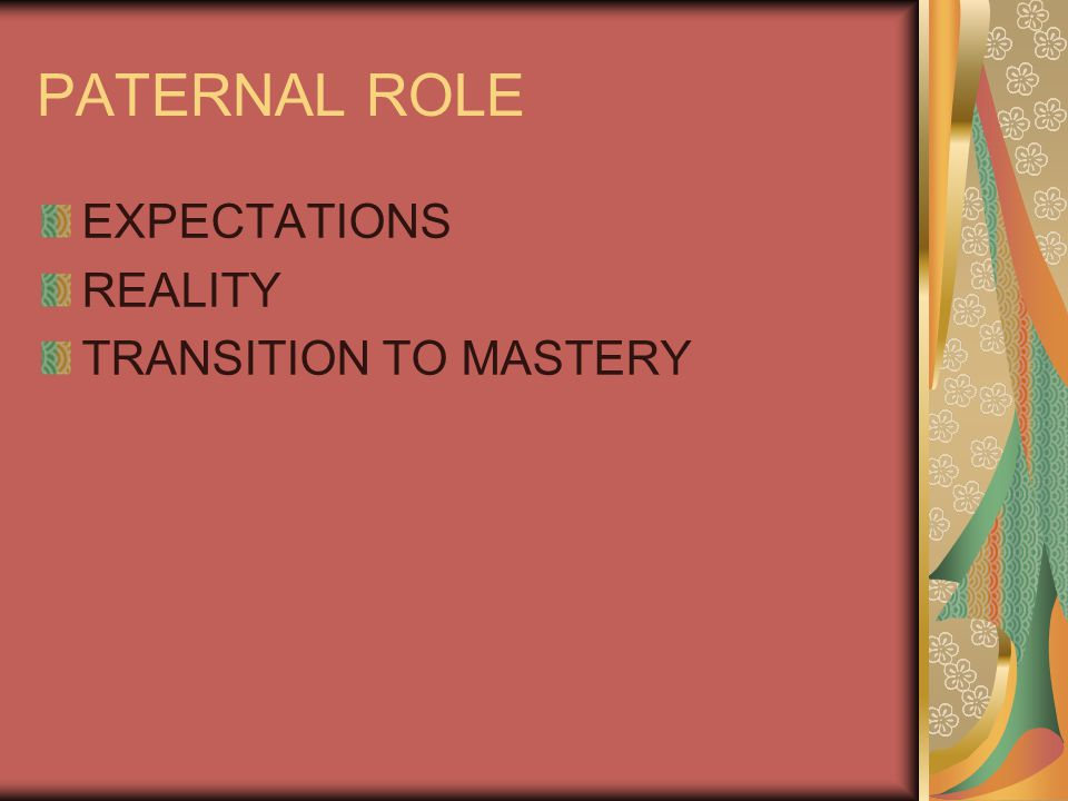 PATERNAL ROLE EXPECTATIONS REALITY TRANSITION TO MASTERY
