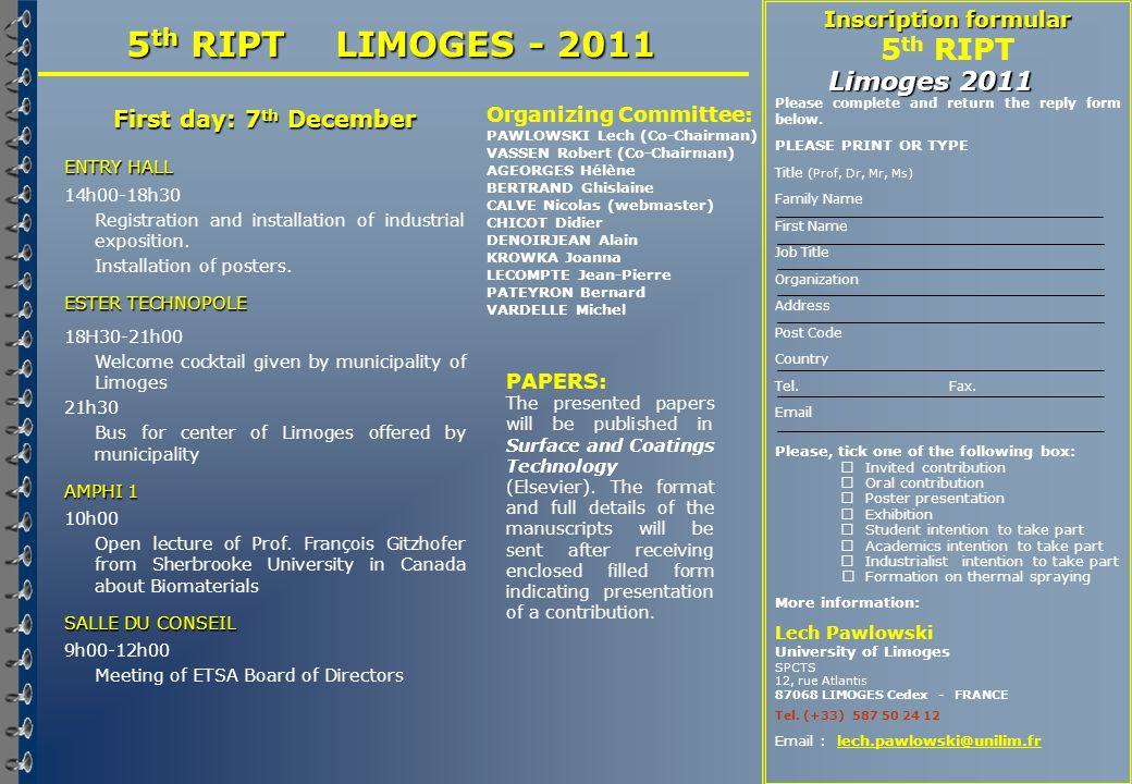 5 th RIPT LIMOGES - 2011 First day: 7 th December ENTRY HALL 14h00-18h30 Registration and installation of industrial exposition.