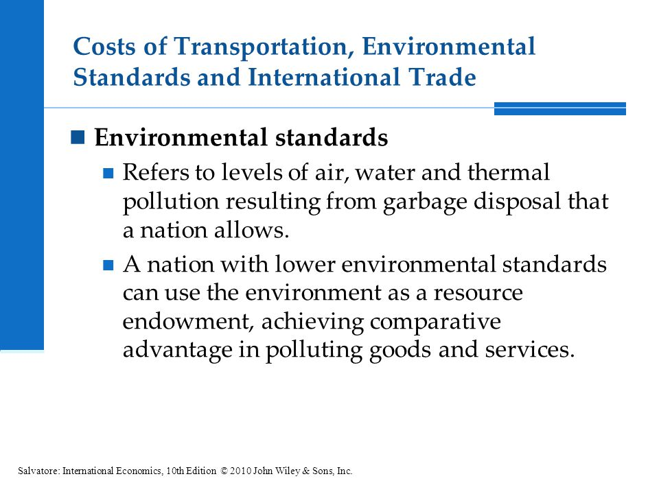 Costs of Transportation, Environmental Standards and International Trade Environmental standards Refers to levels of air, water and thermal pollution