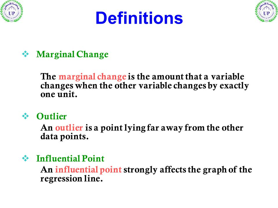 Definitions  Marginal Change The marginal change is the amount that a variable changes when the other variable changes by exactly one unit.