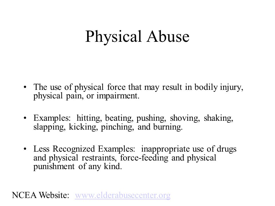 Types of Abuse: Physical Abuse Sexual exploitation Verbal Abuse Emotional Abuse Abandonment Caregiver Neglect Self Neglect Financial Exploitation Extortion or any violation of an elder person s privacy or other basic rights