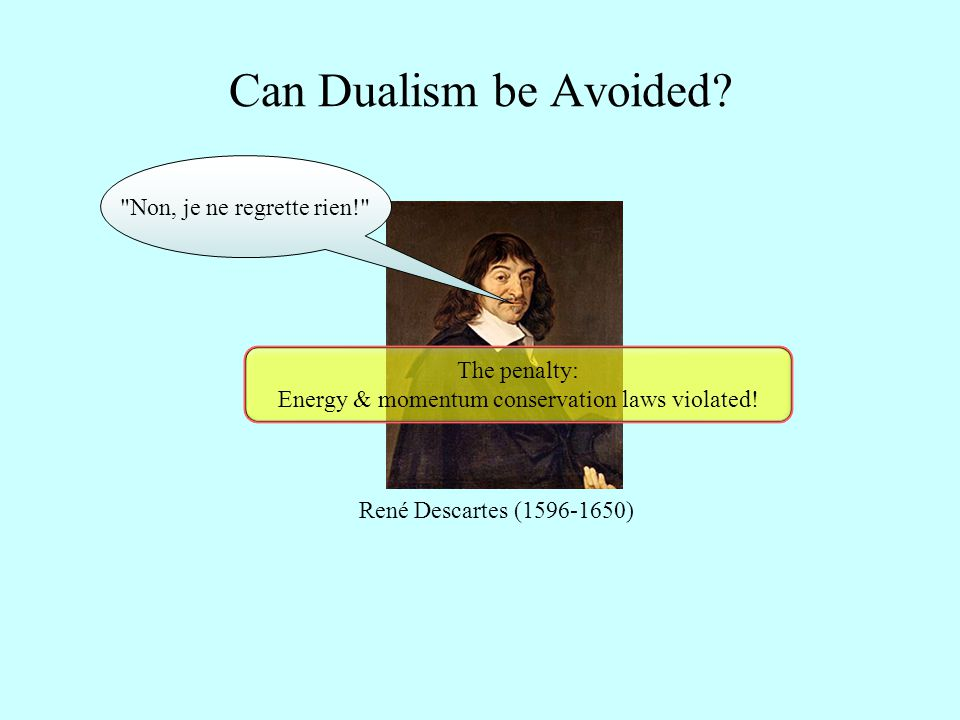 Can Dualism be Avoided.