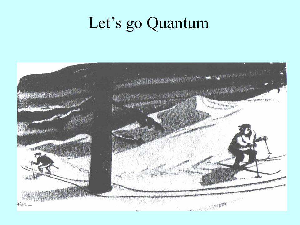 Let's go Quantum