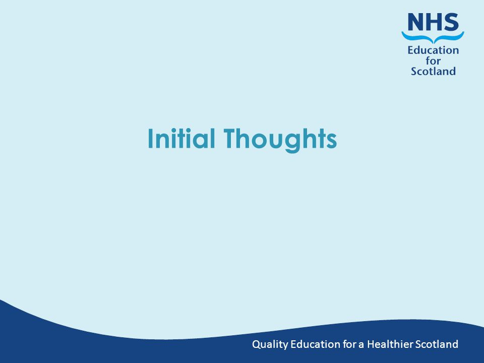 Quality Education for a Healthier Scotland Initial Thoughts