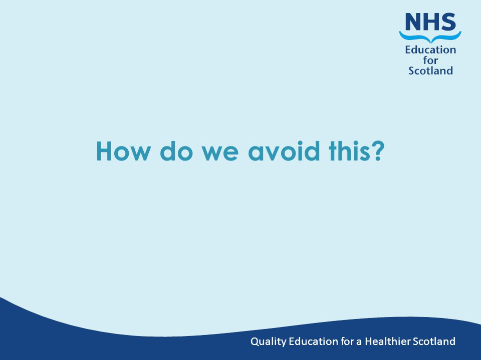 Quality Education for a Healthier Scotland How do we avoid this?