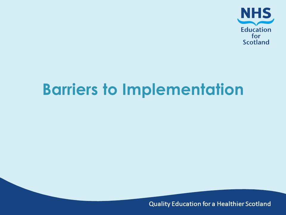 Quality Education for a Healthier Scotland Barriers to Implementation