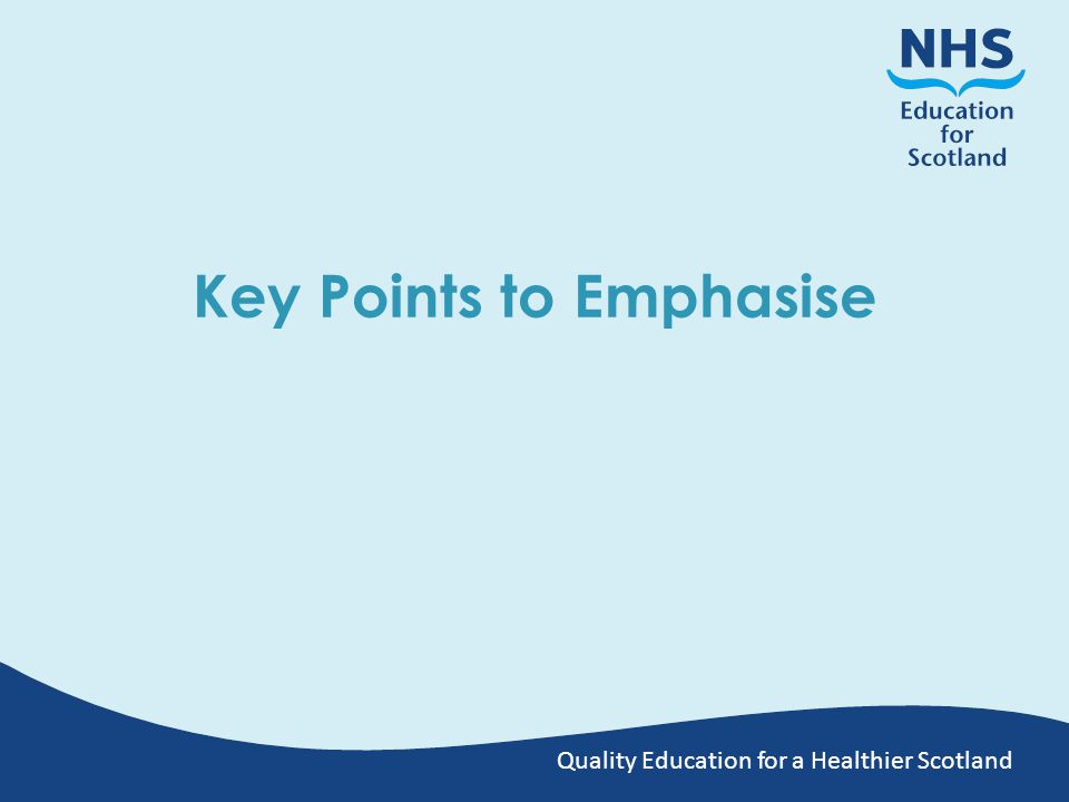 Quality Education for a Healthier Scotland Key Points to Emphasise