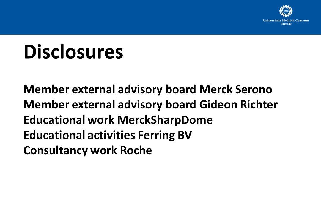 Disclosures Member external advisory board Merck Serono Member external advisory board Gideon Richter Educational work MerckSharpDome Educational acti