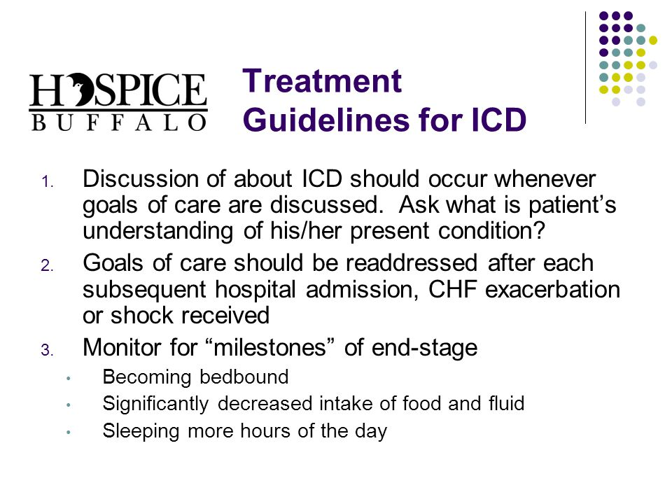 1. Discussion of about ICD should occur whenever goals of care are discussed.