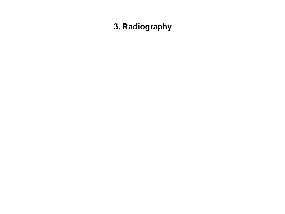 3. Radiography