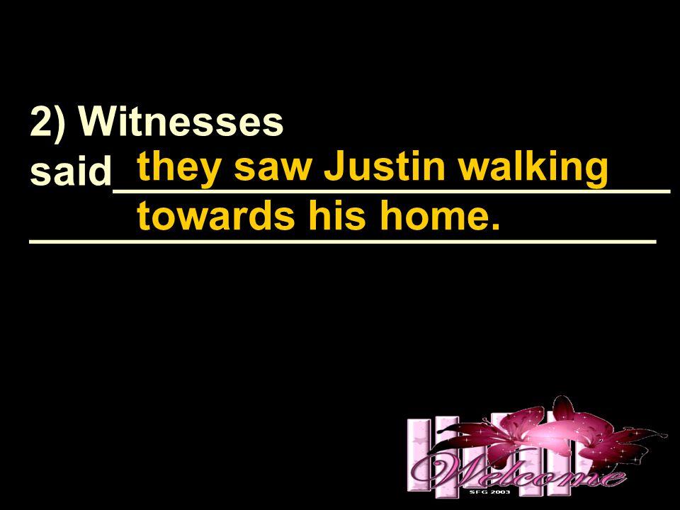 2) Witnesses said________________________ ___________________________ _________________.