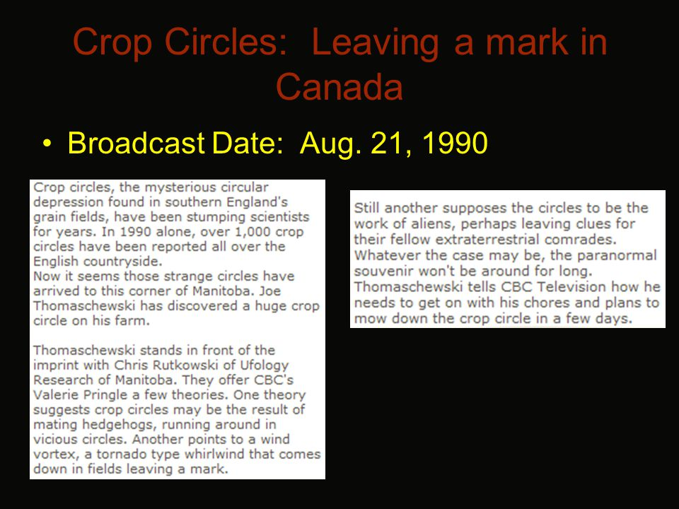 Crop Circles: Leaving a mark in Canada Broadcast Date: Aug. 21, 1990