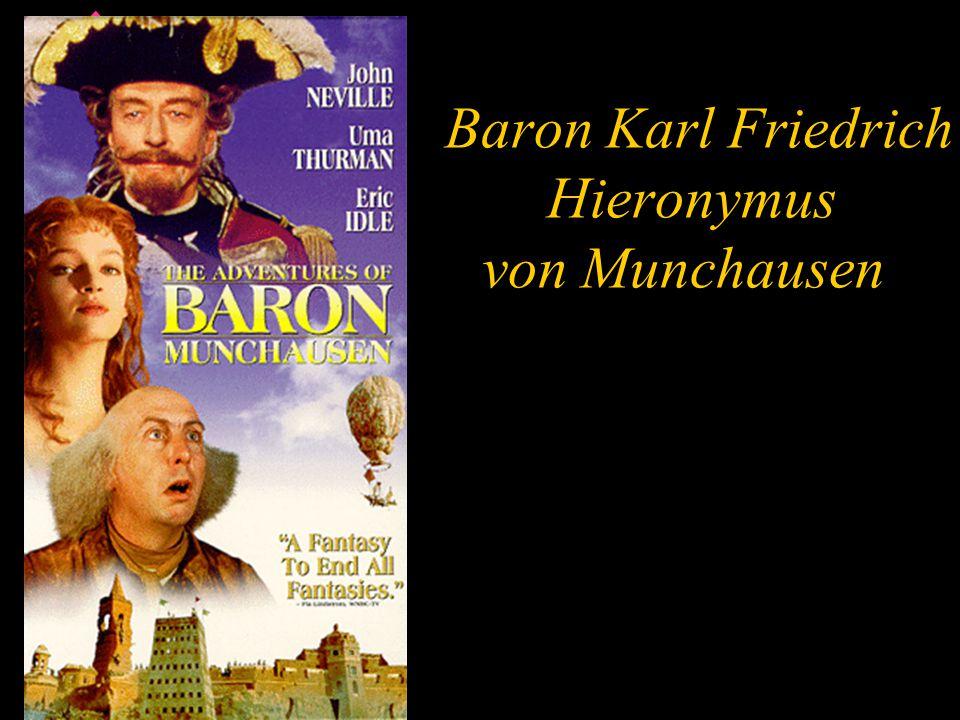 Baron Karl Friedrich Hieronymus von Munchausen