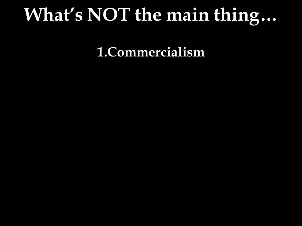 1.Commercialism