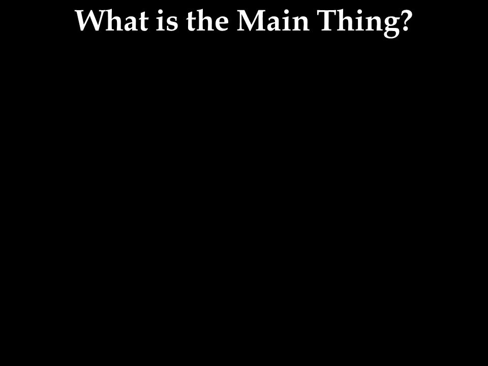 What is the Main Thing?