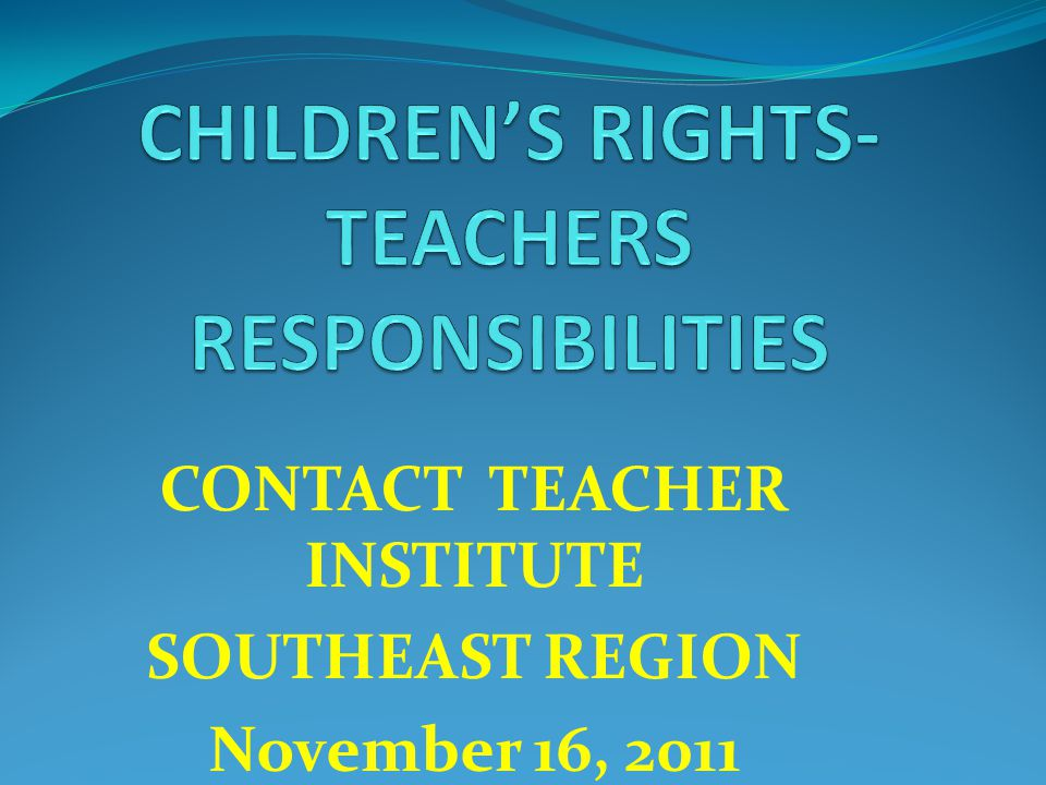 CONTACT TEACHER INSTITUTE SOUTHEAST REGION November 16, 2011