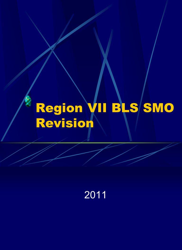 Region VII BLS SMO Revision 2011