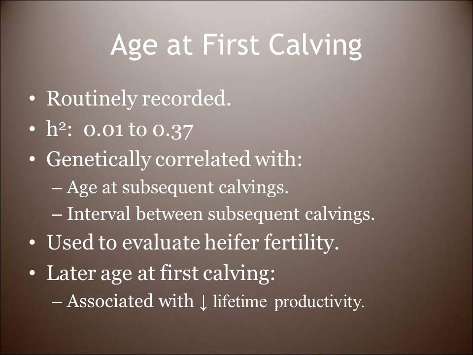 Age at First Calving Routinely recorded.