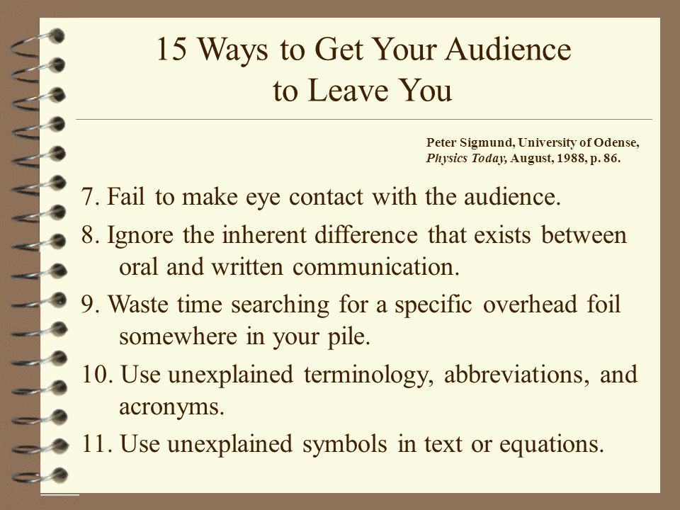 15 Ways to Get Your Audience to Leave You 12.Use unexplained graphics.