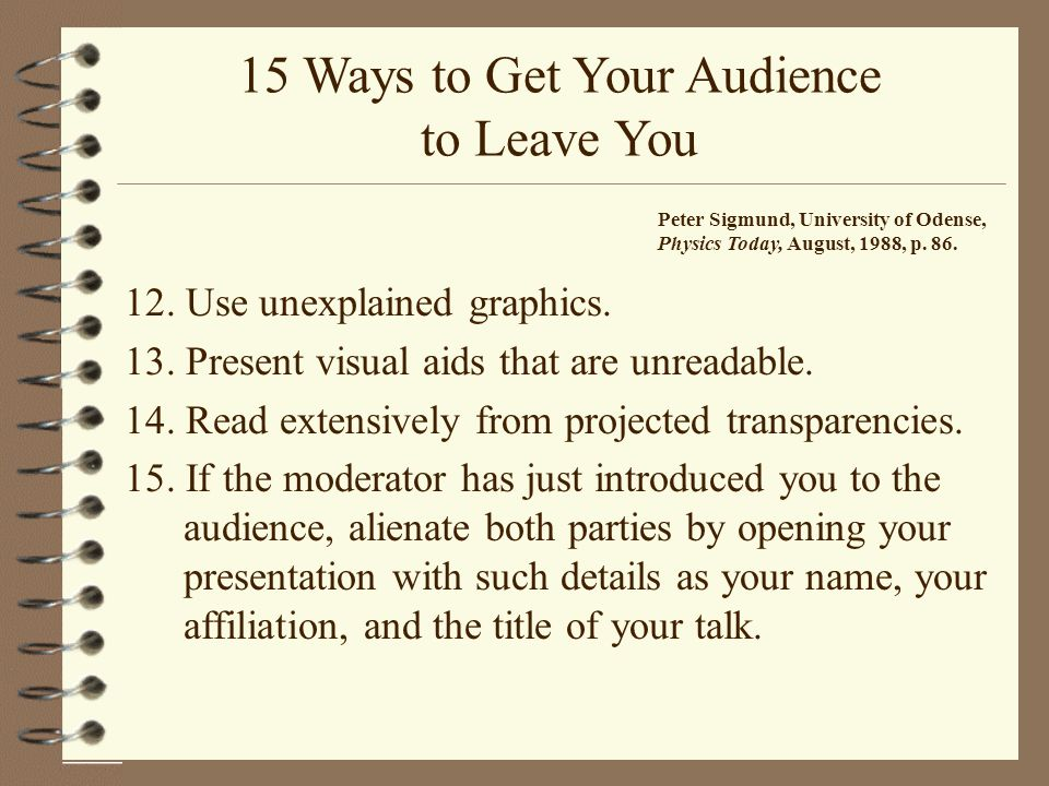 15 Ways to Get Your Audience to Leave You 12. Use unexplained graphics.