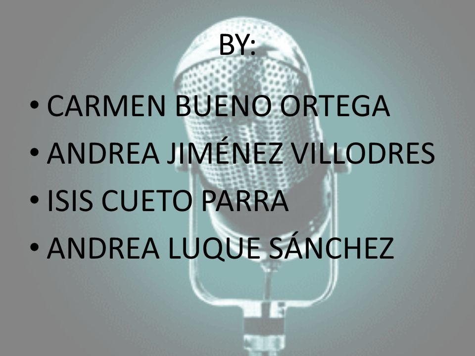 BY: CARMEN BUENO ORTEGA ANDREA JIMÉNEZ VILLODRES ISIS CUETO PARRA ANDREA LUQUE SÁNCHEZ
