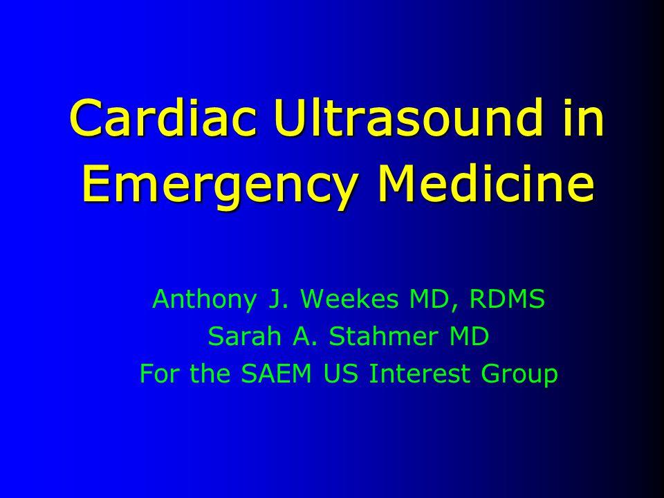 Cardiac Ultrasound in Emergency Medicine Anthony J.