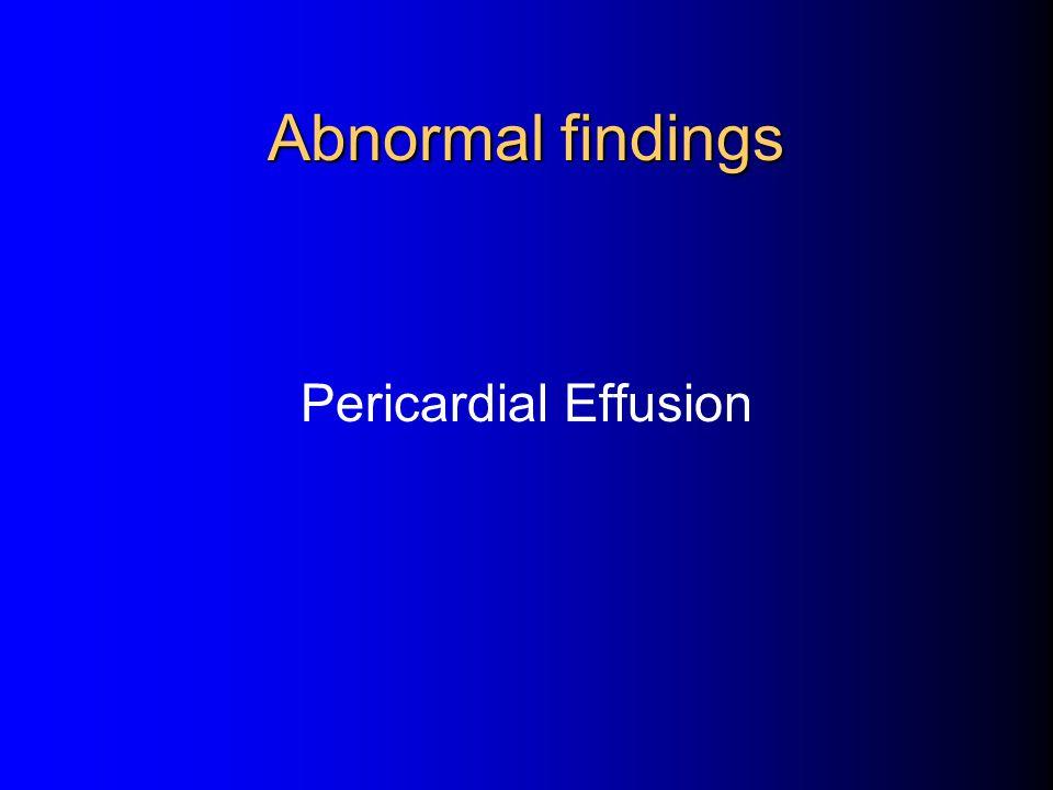 Abnormal findings Pericardial Effusion
