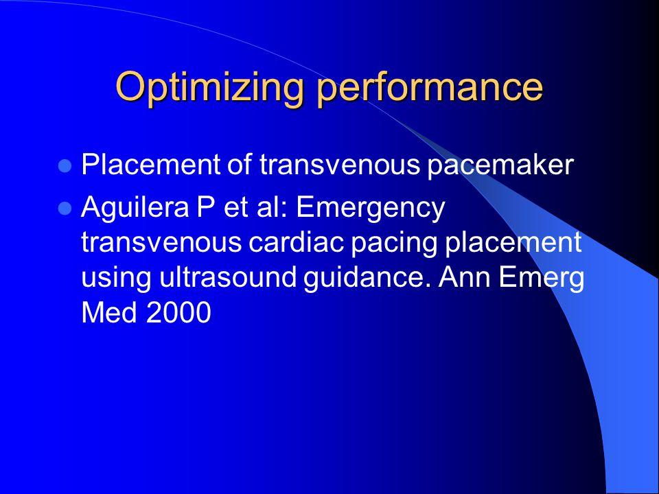 Optimizing performance Placement of transvenous pacemaker Aguilera P et al: Emergency transvenous cardiac pacing placement using ultrasound guidance.