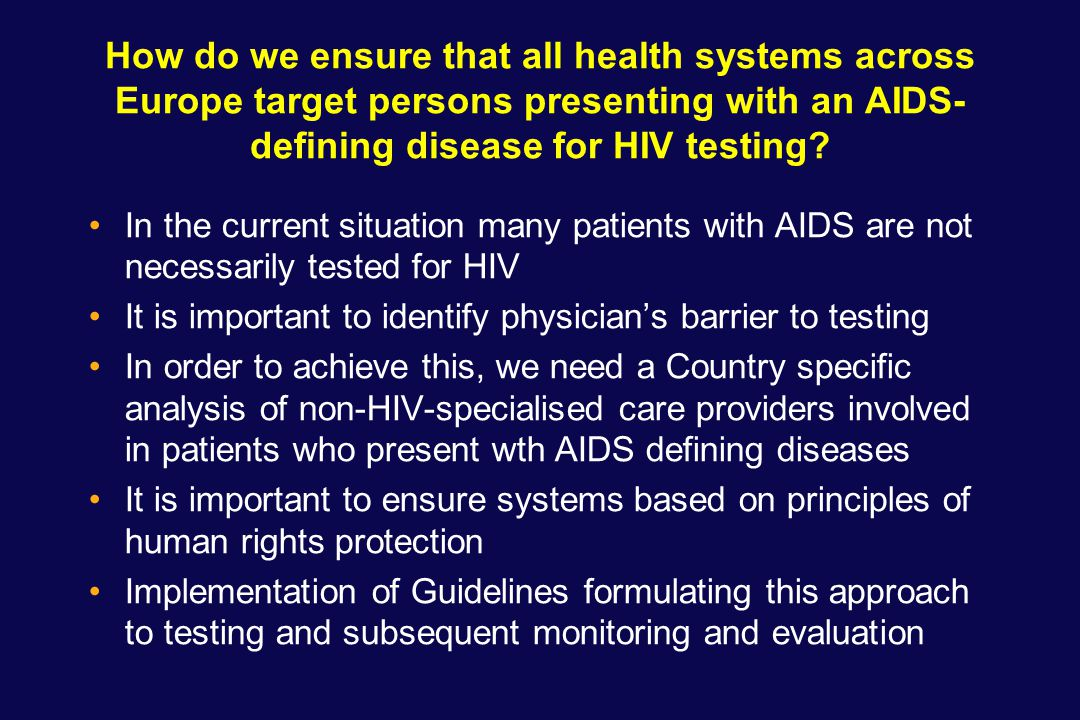 How do we ensure that all health systems across Europe target persons presenting with an AIDS- defining disease for HIV testing.