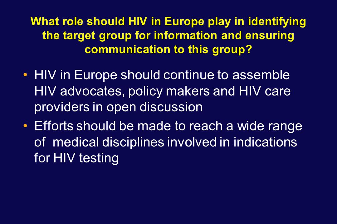 What role should HIV in Europe play in identifying the target group for information and ensuring communication to this group.