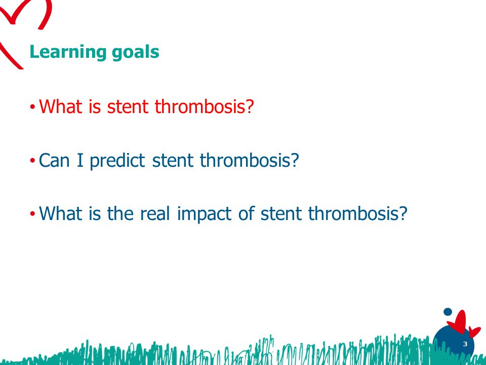 34 Take home messages Stent thrombosis is a clinically important event, causing often death or myocardial infarction in those experiencing it Stent thrombosis is however rare, but it can be predicted by patient and lesion factors, and modulated by procedural, pharmacologic and other treatment decisions Thus, when addressing the issue of stent thrombosis, it is crucial to individualize management strategies in order to maximize benefits and minimize risks