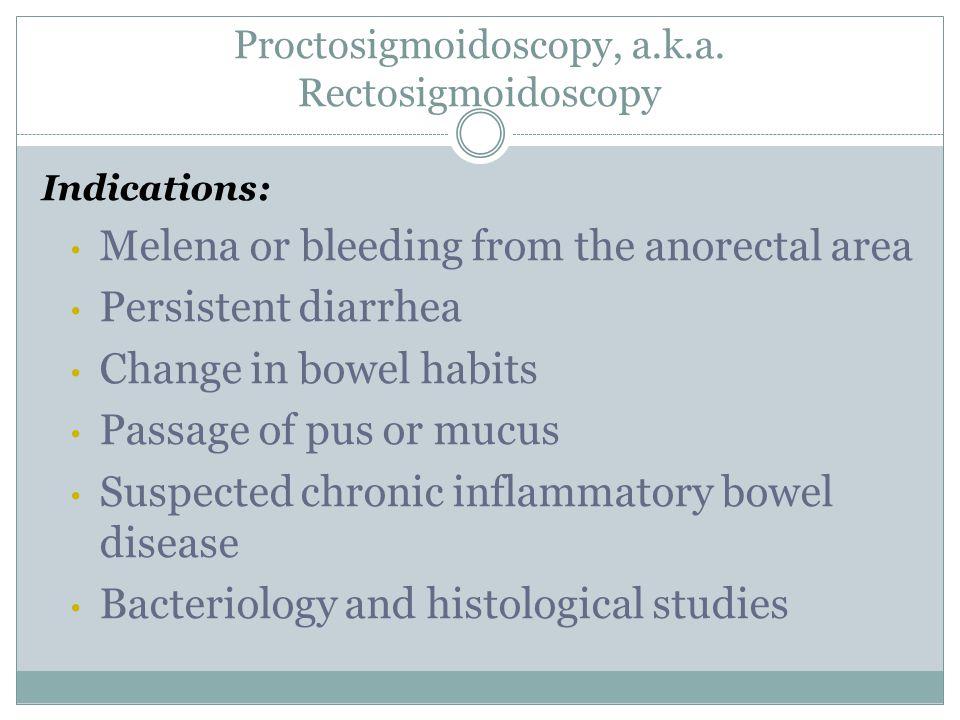 Proctosigmoidoscopy, a.k.a.