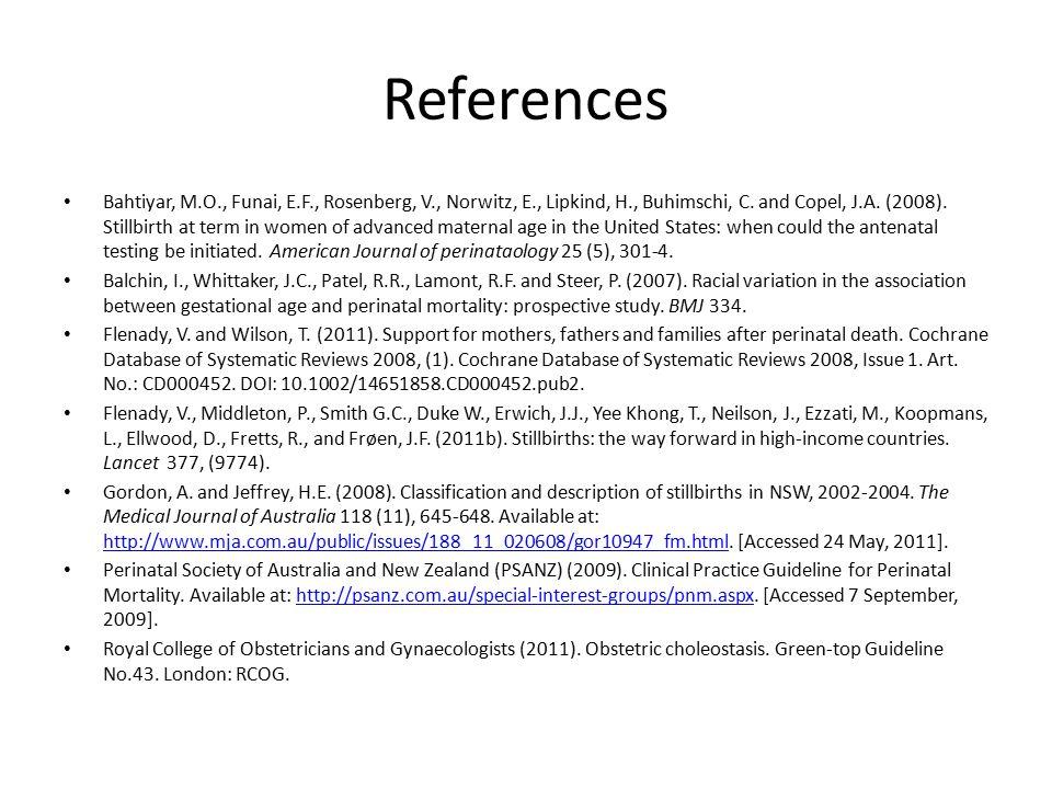 References Bahtiyar, M.O., Funai, E.F., Rosenberg, V., Norwitz, E., Lipkind, H., Buhimschi, C.