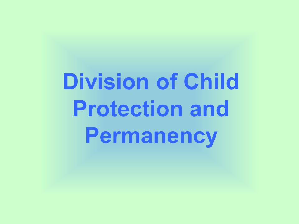 Division of Child Protection and Permanency