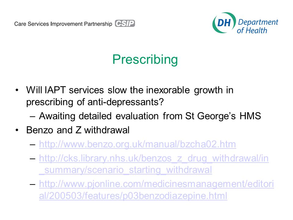 Prescribing Will IAPT services slow the inexorable growth in prescribing of anti-depressants.