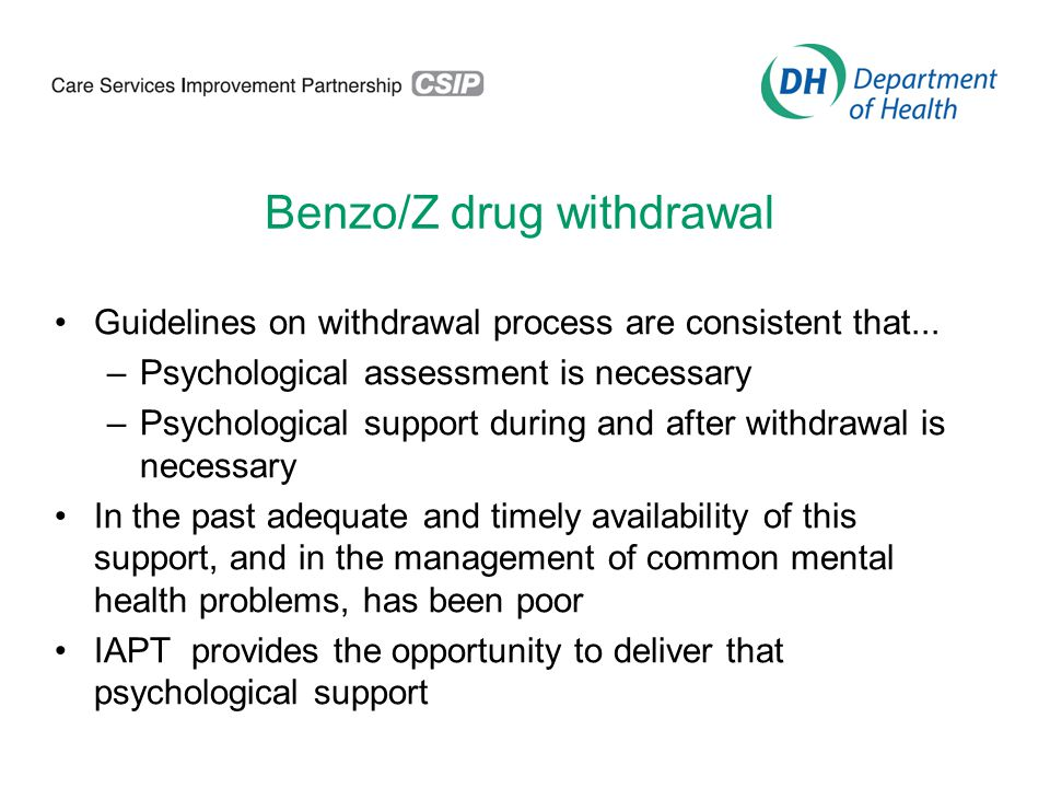 Benzo/Z drug withdrawal Guidelines on withdrawal process are consistent that...