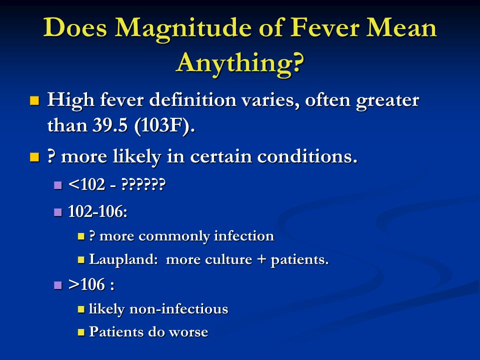 Does Magnitude of Fever Mean Anything.