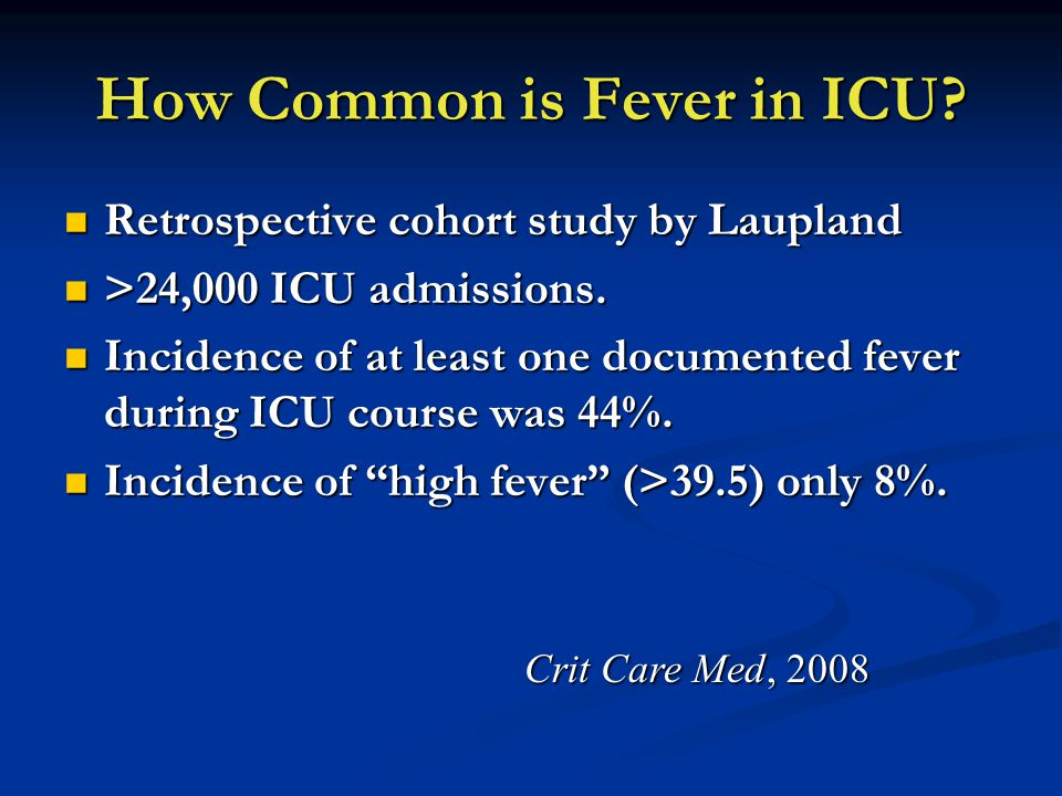 Laupland, Critical Care Medicine 2008 Incidence of Fever by ICU Population