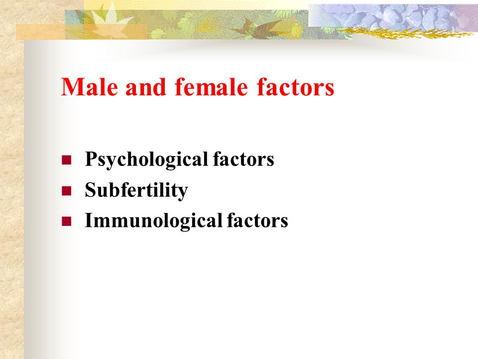 Male and female factors Psychological factors Subfertility Immunological factors