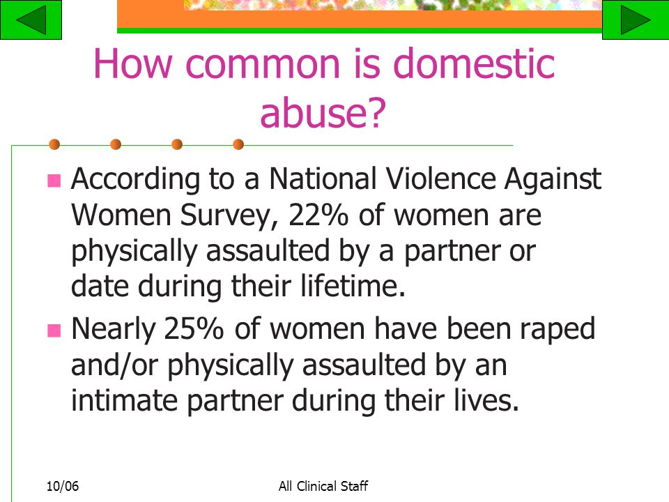 10/06All Clinical Staff How common is domestic abuse.