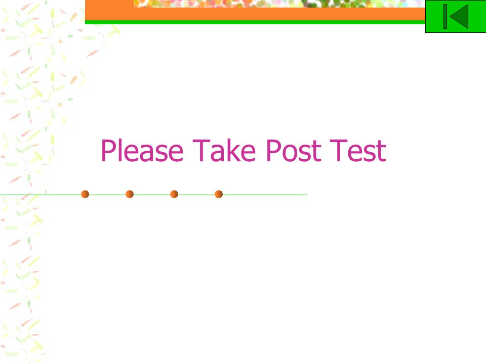 Please Take Post Test