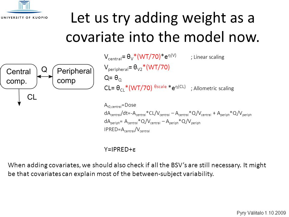 Pyry Välitalo 1.10.2009 Let us try adding weight as a covariate into the model now.