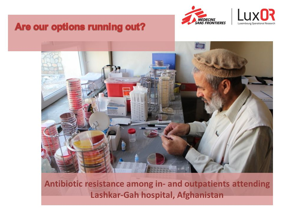 Antibiotic resistance among in- and outpatients attending Lashkar-Gah hospital, Afghanistan