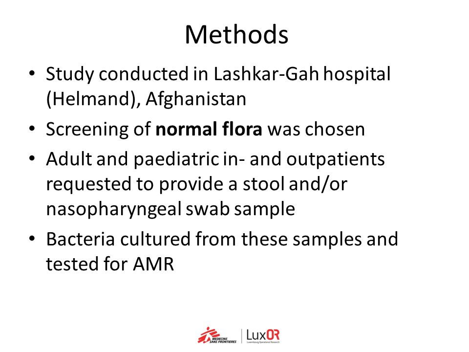 Study conducted in Lashkar-Gah hospital (Helmand), Afghanistan Screening of normal flora was chosen Adult and paediatric in- and outpatients requested