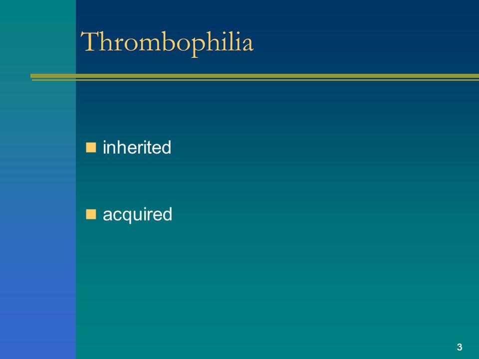 3 Thrombophilia inherited acquired 3