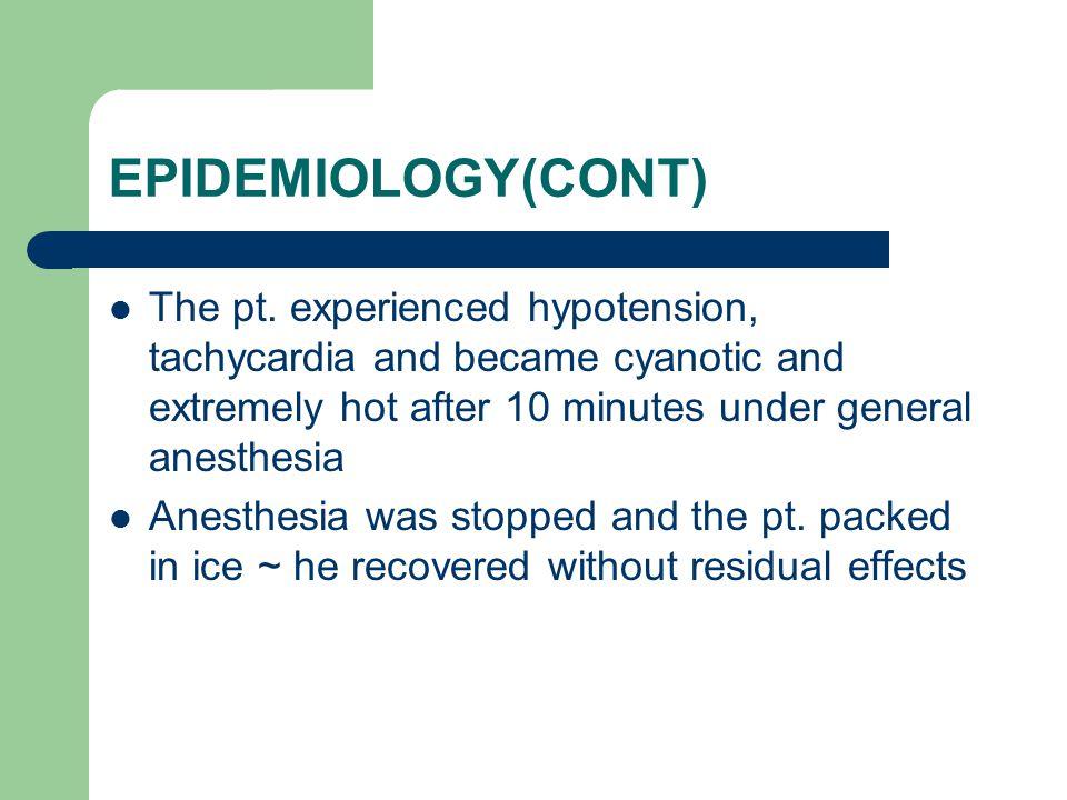 EPIDEMIOLOGY(CONT) The pt.