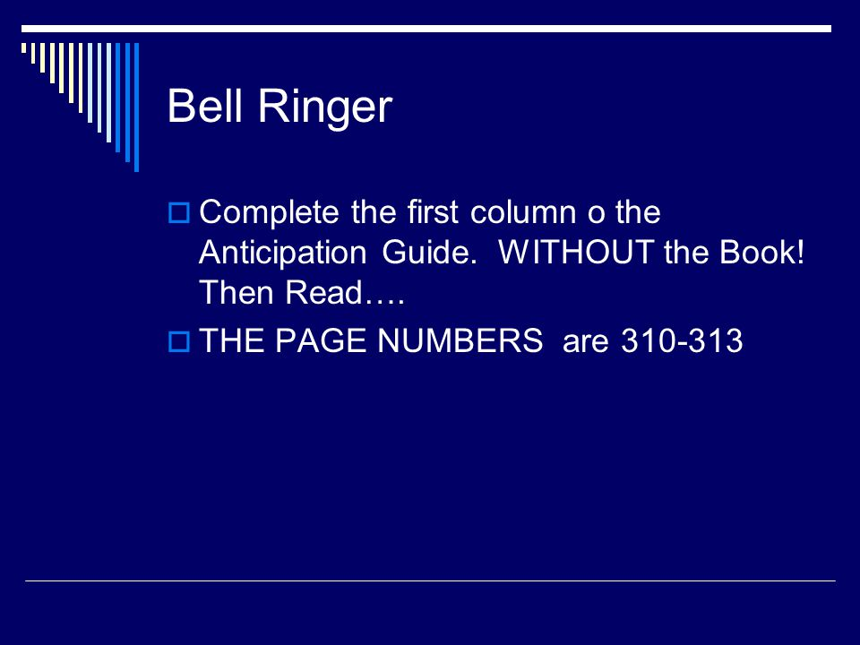 Bell Ringer  Complete the first column o the Anticipation Guide.