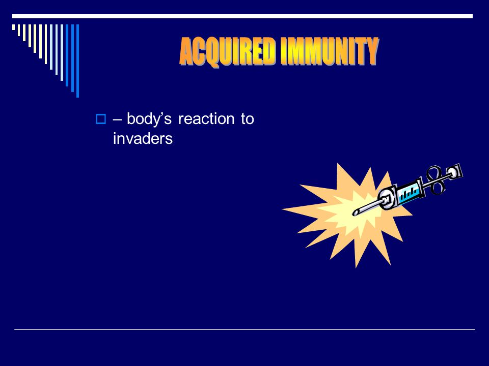  – body's reaction to invaders